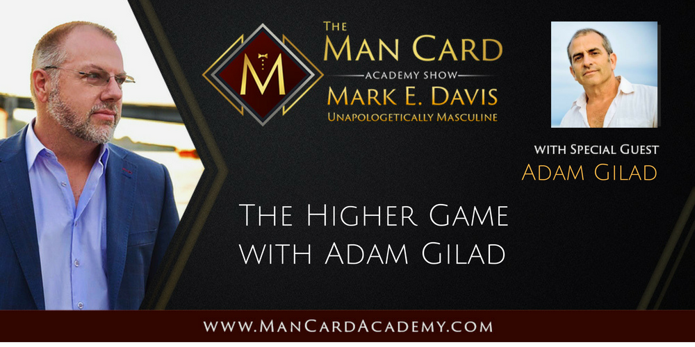 The Higher Game with Adam Gilad