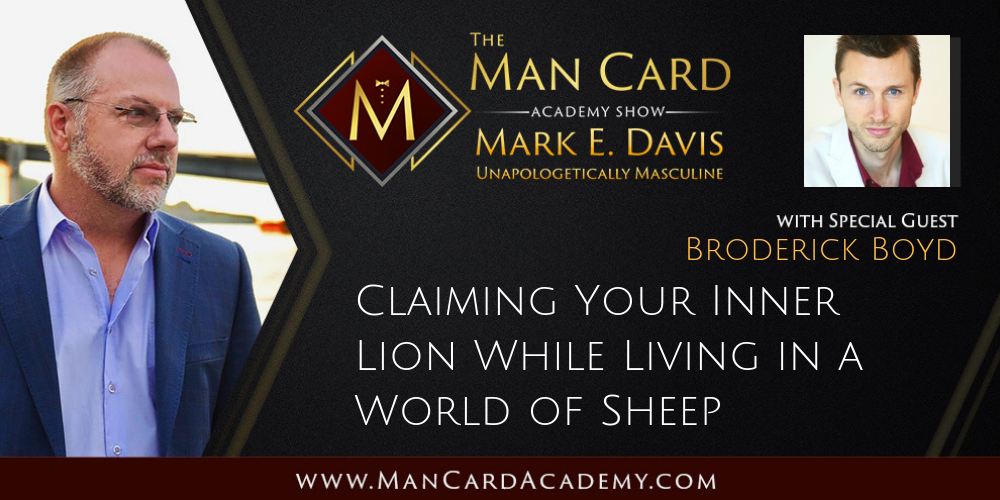 Claiming Your Inner Lion While Living in a World of Sheep with Broderick Boyd