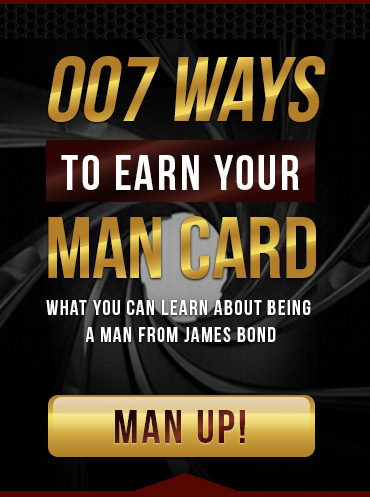 007 ways to earn your man card