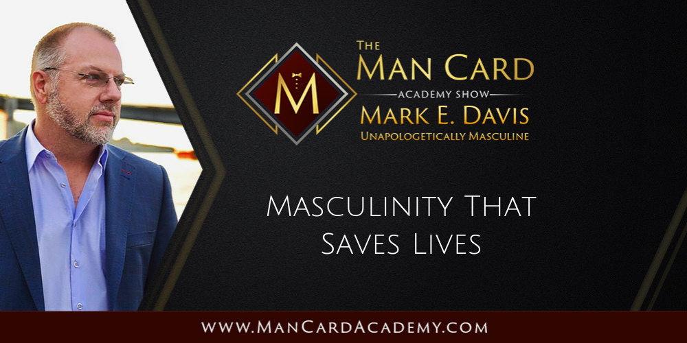 Masculinity That Saves Lives