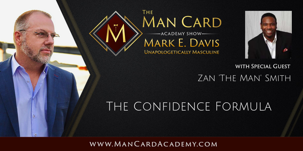 The Confidence Formula with Zan 'The Man' Smith